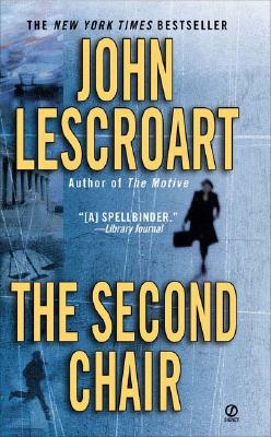 The Second Chair By Lescroart, John T.