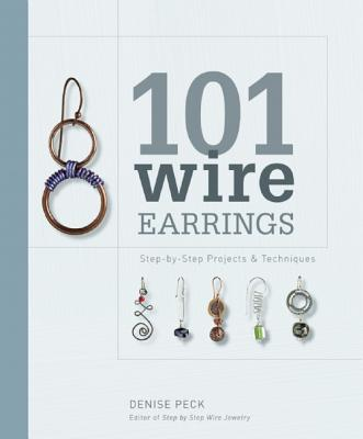 101 Wire Earrings By Peck, Denise